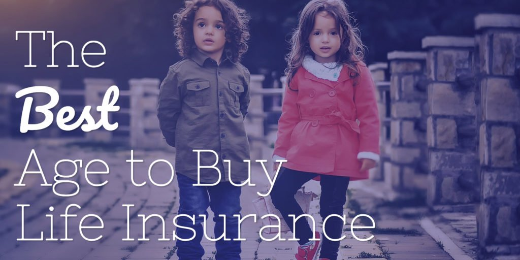 When Should I Get Life Insurance | Best & Worst Time to ...