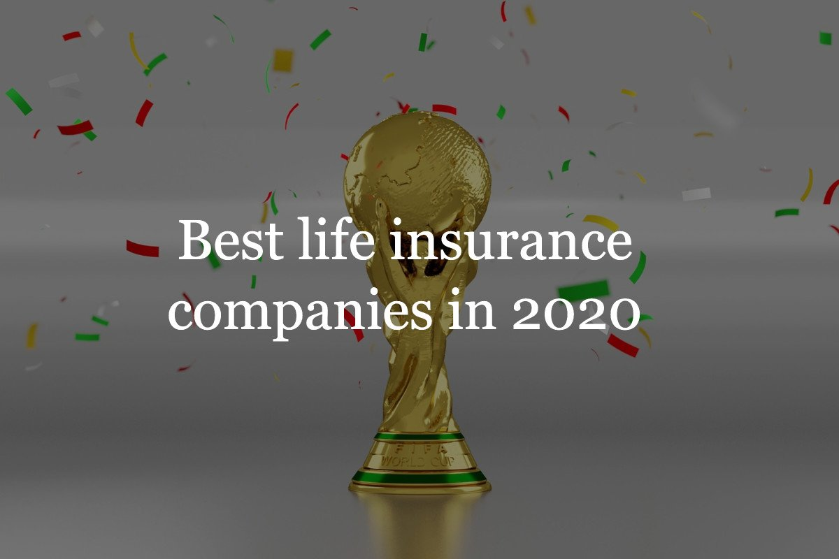 Best life insurance companies in 2020