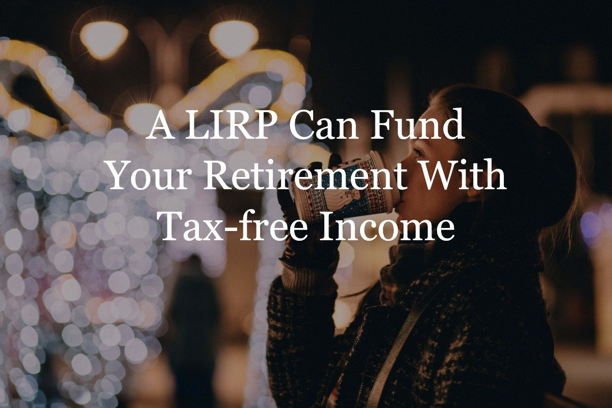 LIRP Life Insurance Retirement Plan