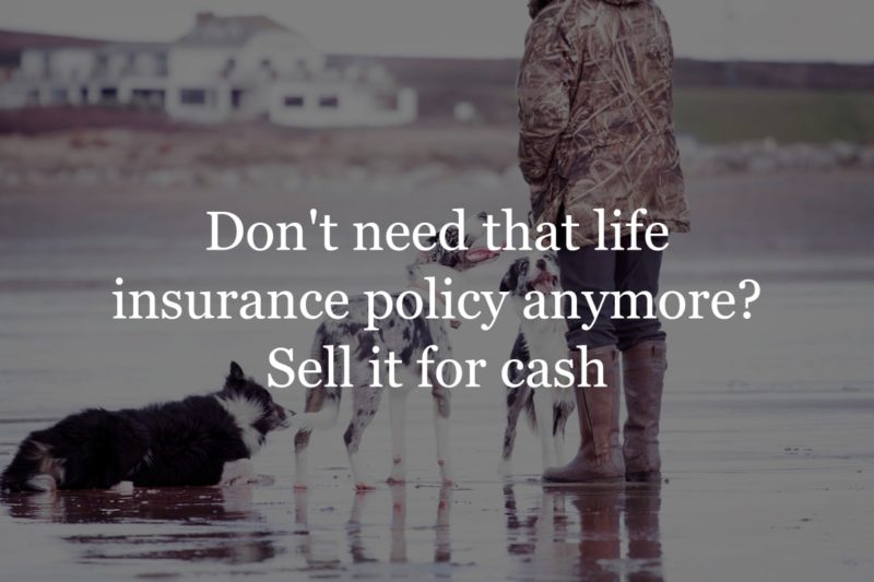 How To Sell Your Life Inusurance Policy | Get More Cash ...