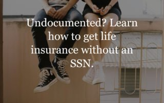 life insurance for illegal immigrants no social security number