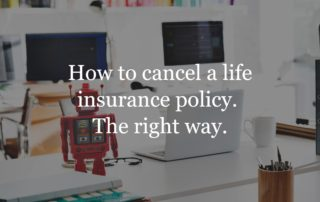 How to cancel a life insurance policy